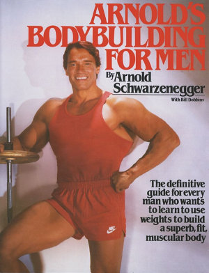 Arnold s Bodybuilding for Men PDF