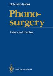 Phonosurgery: Theory and Practice