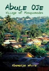Abule Oje: Village of Masquarades