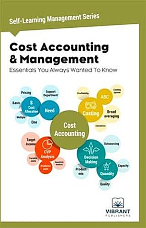 Cost Accounting and Management Essentials You Always Wanted To Know PDF