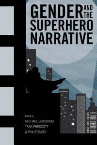 Gender and the Superhero Narrative PDF