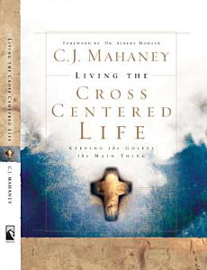 Living the Cross Centered Life Book