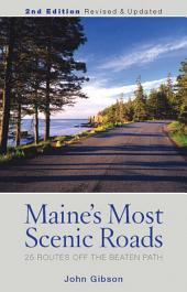 Maine's Most Scenic Roads: 25 Routes off the Beaten Path, Edition 2