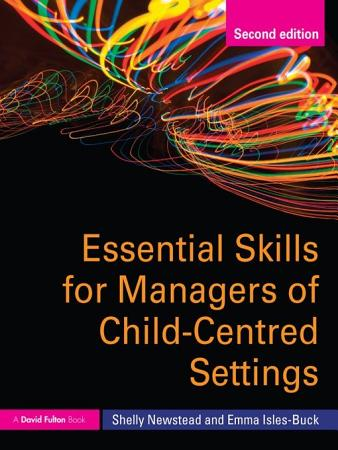Essential Skills for Managers of Child Centred Settings PDF