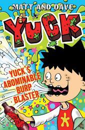 Yuck's Abominable Burp Blaster
