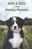 2020 & 2021 Weekly Planner - Two Year Appointment Book Gift - Two-Year Agenda Notebook for Bernese Mountain Dog Puppy Owners