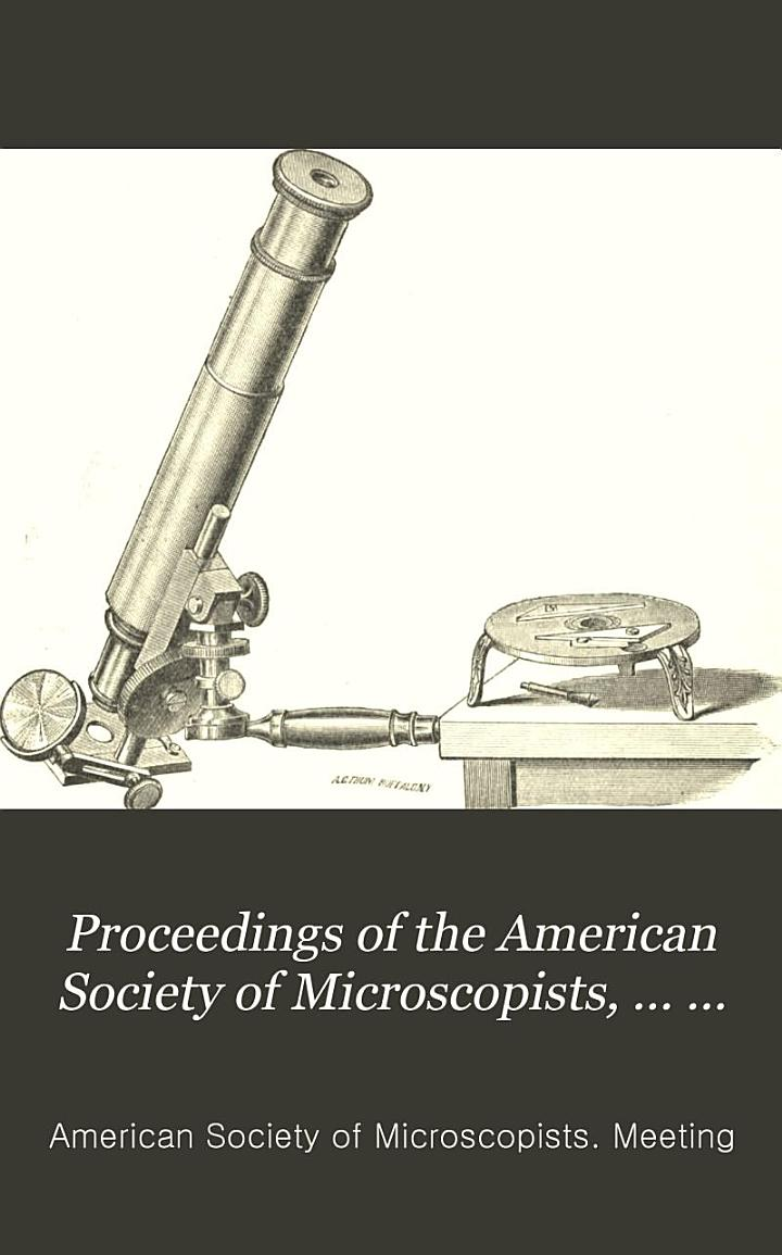 Proceedings of the American Society of Microscopists, ... Annual Meeting