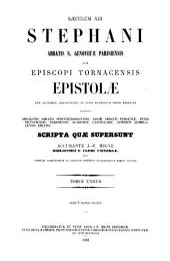 Stephani Abbatis S. Genovefæ Parisiensi tum episcopi Tornacensis epistolæ ... accedunt Absalonis Abbatis Sprinckirsbacensis, Adamus Abbas Perseniæ [et al.] ... scripta quæ supersunt