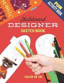 Fun Activity Book   Skateboard Designer Sketch Book
