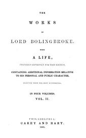 The Work of Lord Bolingbroke: With a Life, Prepared Expressly for this Edition, Containing Additional Information Relative to His Personal and Public Character, Selected from the Best Authorities, Volume 2