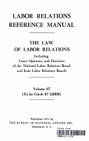 Labor Relations Reference Manual   The Law of Labor Relations vol  87 PDF