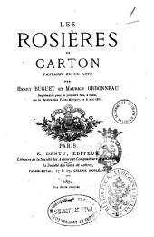 Les rosieres de carton fantaisie en un acte par Henry Buguet et Maurice Ordonneau