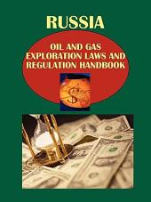 Russia Oil and Gas Exploration Laws and Regulation Handbook
