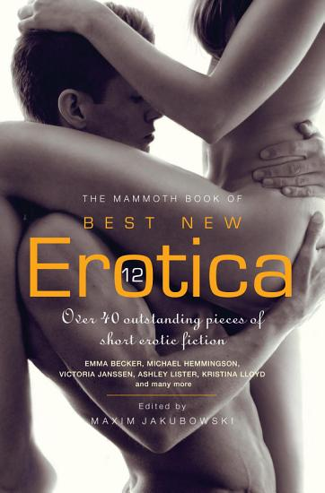 The Mammoth Book of Best New Erotica 12 PDF