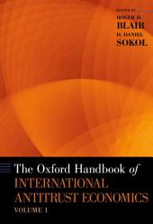 The Oxford Handbook of International Antitrust Economics: Volume 1