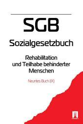 Sozialgesetzbuch (SGB ) Neuntes Buch (IX ) - Rehabilitation und Teilhabe behinderter Menschen