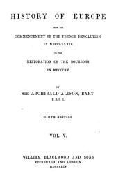 History of Europe from the Commencement of the French Revolution in 1789 to the Restoration of the Bourbons in 1815: Volume 5