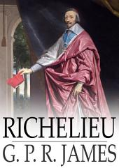 Richelieu: A Tale of France