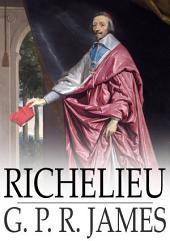 Richelieu: A Tale of France