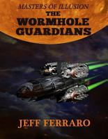 Masters of Illusion  The Wormhole Guardians PDF