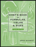 Chef s Book of Formulas  Yields  and Sizes Book