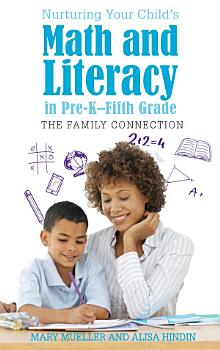 Nurturing Your Child s Math and Literacy in Pre K   Fifth Grade PDF