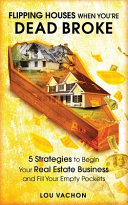 Flipping Houses When You re Dead Broke PDF