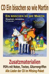 """Noten zur CD """"Ein bisschen so wie Martin"""" - Zusatzmaterialien: 22 Lieder zum Laternenfest und Sankt Martin"""