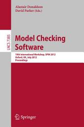 Model Checking Software: 19th International SPIN Workshop, Oxford, UK, July 23-24, 2012. Proceedings