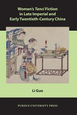 Women S Tanci Fiction in Late Imperial and Early Twentieth-Century China