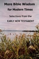 More Bible Wisdom for Modern Times  Selections from the Early New Testament PDF