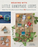 Weaving with Little Handmade Looms