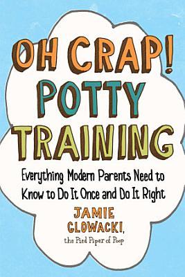 Oh Crap  Potty Training PDF