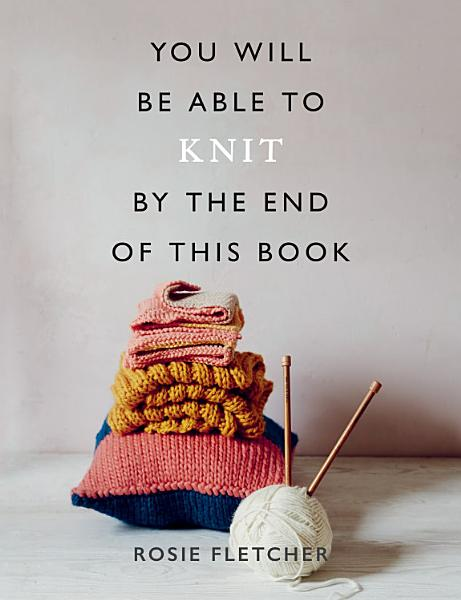 Download You Will Be Able to Knit by the End of This Book Book