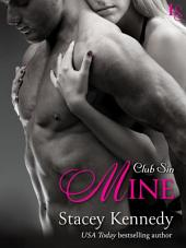 Mine: A Club Sin Novel