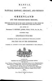 Manual of the Natural History, Geology, and Physics of Greenland and the Neighbouring Regions