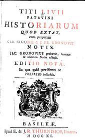 Titi Livii Patavini Historiarum quod extat: cum perpetuis Car. Sigonii & J. Fr. Gronovii notis, Volume 1