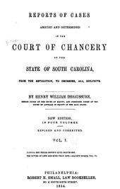 Reports of Cases Argued and Determined in the Court of Chancery of the State of South Carolina: From the Revolution to [June, 1817], Volumes 1-2