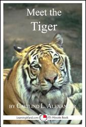 Meet the Tiger: A 15-Minute Book for Early Readers