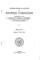 Uniform System of Accounts for Express Companies, Prescribed by the Interstate Commerce Commission in Accordance with Section 20 of the Act to Regulate Commerce: Issue of 1914. Effective on July 1, 1914