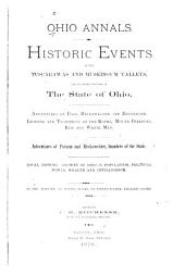 Ohio Annals: Historic Events in the Tuscarawas and Muskingum Valleys, and in Other Portions of the State of Ohio ; Adventures of Post, Heckewelder and Zeisberger ; Legends and Traditions of the Kophs, Mound Builders, Red and White Men ; Adventures of Putnam and Heckewelder, Founders of the State ; Local History, Growth of Ohio in Population, Political Power, Wealth and Intelligence ...