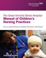 The Great Ormond Street Hospital Manual of Children s Nursing Practices PDF