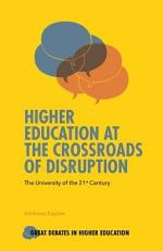 Higher Education at the Crossroads of Disruption
