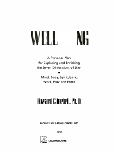 Well being   a personal plan for exploring and enriching the seven dimensions of life   mind  body  spirit  love  work  play  the Earth PDF