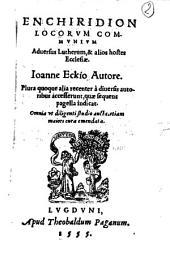 Enchiridion locorum communium Joannis Eckii, adversus Lutherum...
