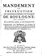 Mandement et instruction de monseigneur l'evesque de Boulogne, au sujet de l'appel qu'il a interjetté conjointement avec messeigneurs les eveques de Mirepoix de Senez, et de Montpelier au futur Concile general de la Constitution de N.S.P. le Pape Clement 11. du 8. septembre 1713