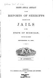 Abstract of the Reports of Sheriffs Relating to the Jails in the State of Michigan