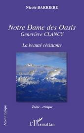Notre Dame des Oasis: Geneviève CLANCY - La beauté résistante