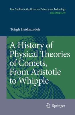 A History of Physical Theories of Comets  From Aristotle to Whipple