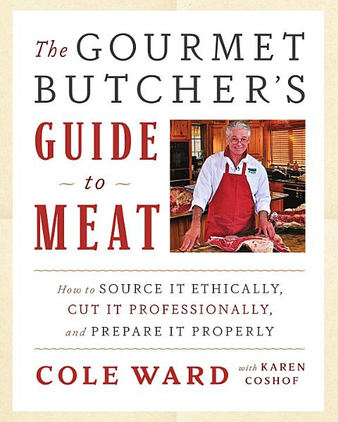 The Gourmet Butcher s Guide to Meat PDF